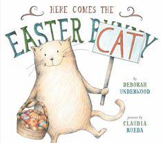 Here Comes the Easter Cat! by Deborah Underwood. ER UNDERWOOD.
