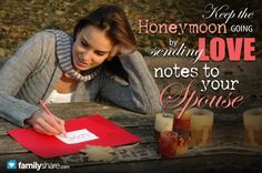 Keep the honeymoon going by sending love notes to your spouse