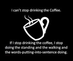 Must have coffee...