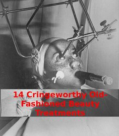 Old fashioned beauty treatments to make you cringe