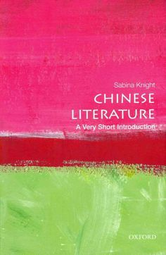 Chinese literature : a very short introduction / Sabina Knight.