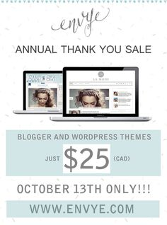 Happy Thanksgiving, Canadian friends! It's time for my annual Envye sale! All Blogger and Wordpress templates are just $25 TODAY ONLY!!!! Spread the word :) www.envye.com