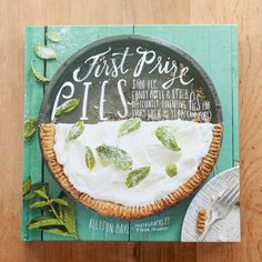 First Prize Pies by Allison Kave — New Cookbook book lists, first prize pies, social book, cookbook junki
