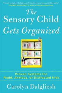 Book: The Sensory Child Gets Organized: Proven Systems for Rigid, Anxious, or Distracted Kids - repinned by @PediaStaff – Please Visit ht.ly/63sNt for all our ped therapy, school & special ed pins