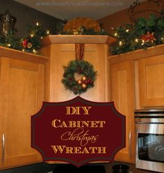 DIY Cabinet Christmas Wreath- Rose Knows Coupons.  MLR...fun to have lights only on top of new kitchen