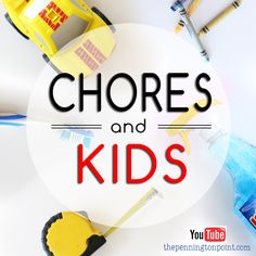 Kids and Chores, tips and ideas from a mom of nine! #chores #youtube #parenting
