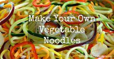 Make Your Own Vegetable Noodles