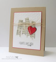 Simply Made By Wendy: I Quite Like You... lovely card:)