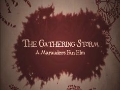 The Gathering Storm: A Marauders Fan Film by Aaron Rivin — Kickstarter -- 5 days to support. i wish the BBC would do a glorious rendition of the mauraders.  (*whispers* i'm not sure about the James Potter casting choice but that's just me)
