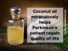Coconut oil miraculously helps Parkinson's patient regain quality of life - Live Free, Live Natural everyth coconut, lowcarb, coconuts, coconut oil, healthi live, oils parkinson