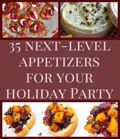 35 Next-Level Appetizers For Your Holiday Party