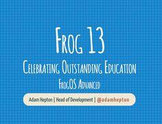 Frog 13 Celebrating Outstanding Education FrogOS Advanced Web Presentation