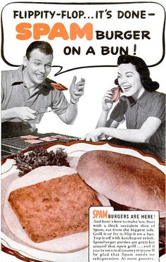 Flippity-flop...it's Spam on a bun! #vintage #food #ads #advertising #brand #1940s
