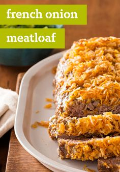 French Onion Meatloaf – Put a little ooh la la in your next weeknight meatloaf with a cheesy breadcrumb mix and crushed French fried onions.
