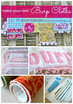10 Awesome tutorials for making your own burp cloths! Via Somewhat Simple