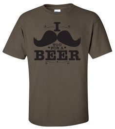 I Mustache you (Must Ask You) For a Beer.