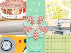 Quilt Basics - Tools, Notions & Other Stuff You Need - Part 1 of 5
