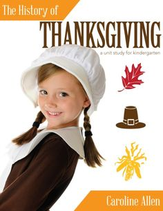 A Thanksgiving Unit Study For Little Ones!  {Free}