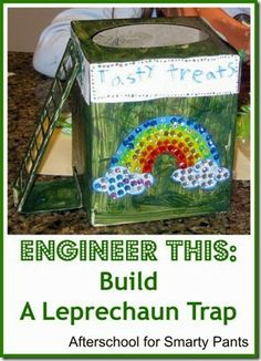Let your children use their imaginations and try their engineering skills by designing and building a Leprechaun trap. From Planet Smarty Pants: www.planetsmarty.com