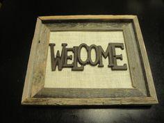 Barn wood Framed rustic Welcome