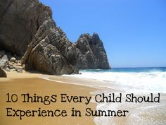 10 Things Every Child Should Experience in Summer