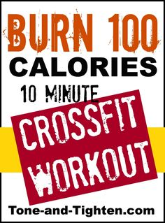 Burn 100 Calories 10 Minute Crossfit Workout from Tone-and-Tighten.com #crossfit #workout #fitness