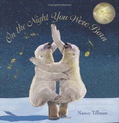 Amazon.com: On the Night You Were Born - I have one of these for each of my children, it's a lovely book