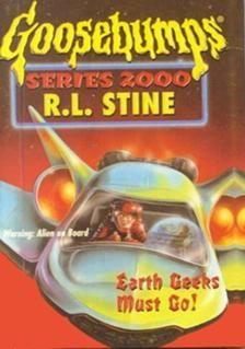 Goosebumps 2000 - Earth Geeks Must Go!