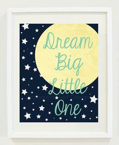 Dream Big Little One Print for Nursery Kids by GatheredNestDesigns, $18.00
