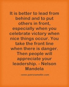 """Nelson Mandela - """"You take the front line when there is danger."""""""