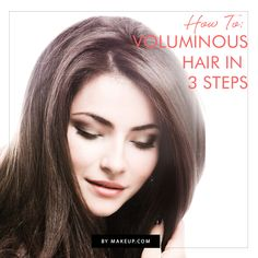 How To: Voluminous Hair in 3 Steps