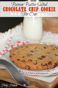 Brown Butter Salted Chocolate Chip Cookie Recipe for One...