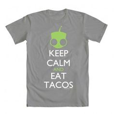 Hell yeah, GIR! On a side note; Mmm, tacos.