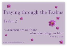 Praying through the Psalms: Psalm 2 - Blessed are those who take refuge in God.