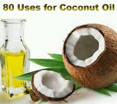 80 Uses For Coconut Oil!