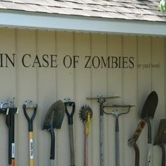 Love this.  Add humor to a boring display.  In case of ZOMBIES...or yard work.