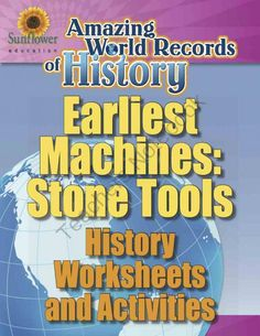 EARLIEST MACHINES: STONE TOOLS�History Worksheets and Activities from Sunflower Education on TeachersNotebook.com -  (9 pages)  - A complete lesson about the world's earliest machines�STONE TOOLS! Includes History worksheets and activities.