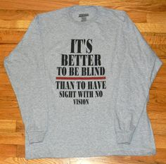Exclusive It's Better To Be Blind TeeGrey by NGeniousCreations, $22.50