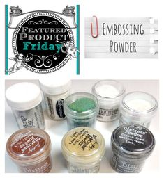 Featured Product Friday: Embossing Powder