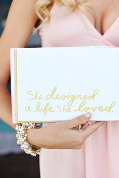 Words To Live By: She designed a life she loved.