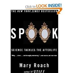 Spook: Science Tackles the Afterlife by Mary Roach $10