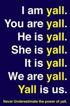Never underestimate the power of y'all!
