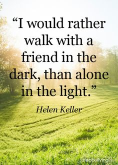 Learn more about how you can be more than a bystander.  #bullying #inspiration #helenkeller #quote #Education
