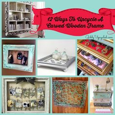 12 Ways to Upcycle A Carved Wooden Frame