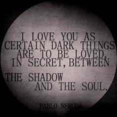 ~Pablo Neruda~