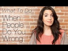Press play: What To Do When People Do You Wrong.  Repin if you loved this vid, and come to www.marieforleo.com to have a #business & life you love.