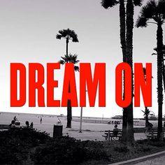 Dream On #JuicyWords