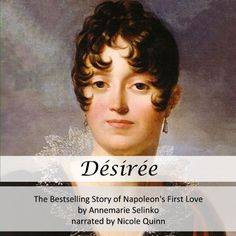 Desiree: The Bestselling Story of Napoleon's First Love...