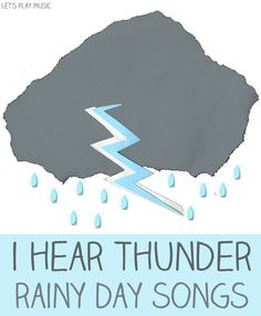 I Hear Thunder : Rainy Day Songs Some fun with percussion on a rainy day!