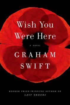 When the Past Haunts: Graham Swift's Wish You Were Here